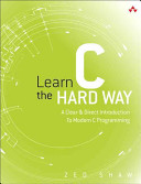 Learn C the hard way : practical exercises on the computational subjects you keep avoiding (like C)