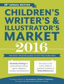 Children's Writer's & Illustrator's Market 2016: The Most Trusted ...