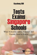 Tests And Exams In Singapore Schools: What School Leaders, Teachers And Parents Need To Know [Pdf/ePub] eBook