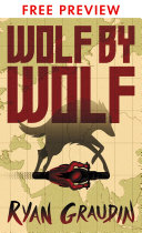 Wolf by Wolf - FREE PREVIEW EDITION (The First 9 Chapters)