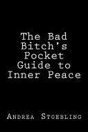 The Bad Bitch S Pocket Guide To Inner Peace Book