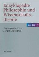Enzyklopädie Philosophie und Wissenschaftstheorie: Bd. 4: Ins–Loc
