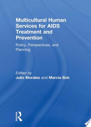 Download Multicultural Human Services for AIDS Treatment and Prevention Free Books - All About Books