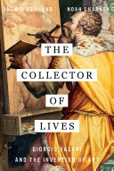The Collector of Lives: Giorgio Vasari and the Invention of Art Pdf/ePub eBook