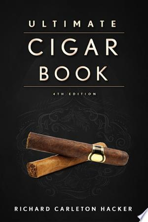 Download The Ultimate Cigar Book Free Books - Dlebooks.net