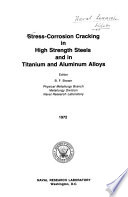 Stress corrosion Cracking in High Strength Steels and in Titanium and Aluminum Alloys