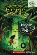Pdf Recess Is a Jungle!: A Branches Book (Eerie Elementary #3) Telecharger