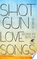 Shotgun Lovesongs  : Roman