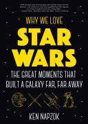 Why We Love Star Wars