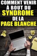 Comment venir à bout du syndrome de la page blanche Pdf/ePub eBook