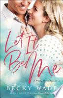 Let It Be Me Misty River Romance A Book 2