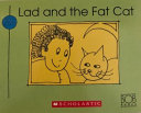 Lad and the Fat Cat