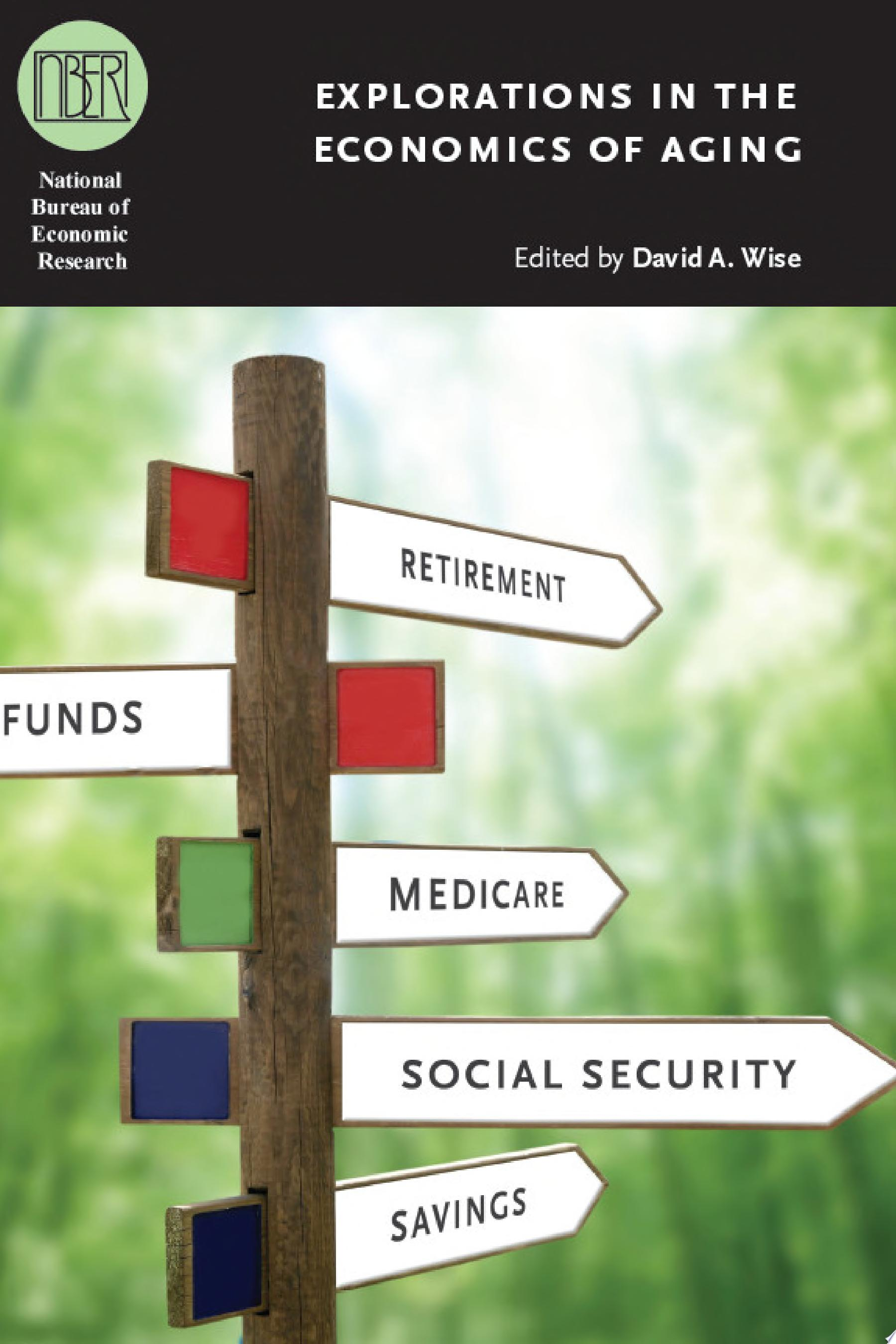 Explorations in the Economics of Aging