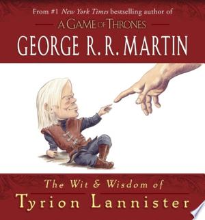Download The Wit & Wisdom of Tyrion Lannister Free Books - Dlebooks.net