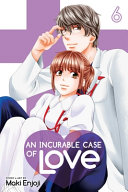 An Incurable Case of Love  Vol  6