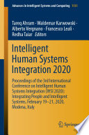 """Intelligent Human Systems Integration 2020: Proceedings of the 3rd International Conference on Intelligent Human Systems Integration (IHSI 2020): Integrating People and Intelligent Systems, February 19-21, 2020, Modena, Italy"" by Tareq Ahram, Waldemar Karwowski, Alberto Vergnano, Francesco Leali, Redha Taiar"