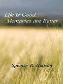 Life Is Good, Memories Are Better