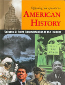 Opposing Viewpoints in American History  From Reconstruction to the present