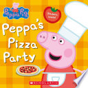 Peppa s Pizza Party  Peppa Pig
