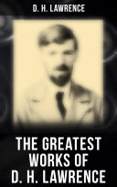 The Greatest Works of D  H  Lawrence