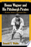 Honus Wagner And His Pittsburgh Pirates
