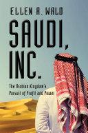 Saudi, Inc.: The Arabian Kingdom's Pursuit of Profit and Power Pdf/ePub eBook