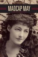 Madcap May: Mistress of Myth, Men, and Hope