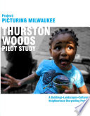 Project Picturing Milwuakee: Thurston Woods Pilot Study