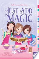 """Just Add Magic"" by Cindy Callaghan"