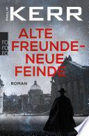 Alte Freunde - neue Feinde  : Die Berlin-Trilogie