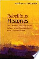 Rebellious Histories