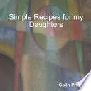 Simple Recipes for my Daughters