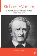 Richard Wagner: A Research and Information Guide