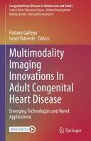 Multimodality Imaging Innovations In Adult Congenital Heart Disease
