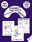 100 Fun Connect The Dots Activity Books For Kids 4-8