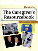 The Caregiver s Resourcebook  2009 Ed 2009 Edition