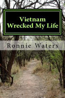 Vietnam Wrecked My Life Book