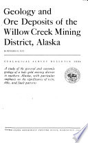 Geology And Ore Deposits Of The Willow Creek Mining District Alaska