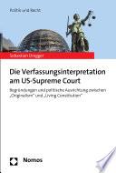 Die Verfassungsinterpretation am US-Supreme Court