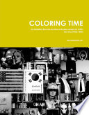 Cover of Coloring time : an exhibition from the Archive of Korean-American Artists : part one, 1955-1989
