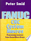 Fanuc CNC Custom Macros  : Programming Resources for Fanuc Custom Macro B Users
