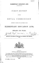 Report s  of the Royal Commission Appointed to Inquire Into the Working of the Elementary Education Acts  England and Wales  with Evidence  Etc