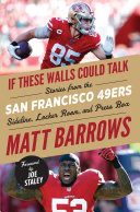 If These Walls Could Talk  San Francisco 49ers