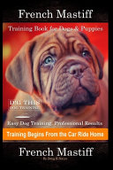 French Mastiff Training Book for Dogs & Puppies By D!G THIS DOG Training, Easy Dog Training, Professional Results, Training Begins from the Car Ride Home, French Mastiff