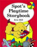 Spot s Playtime Storybook Book