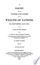 An inquiry into the nature and causes of the wealth of nations ... With a life of the author. Also, a view of the doctrine of Smith, compared with that of the French economists ... from the French of M. Garnier