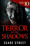 Terror in the Shadows Vol  10