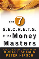 The Seven S.E.C.R.E.T.S. of the Money Masters