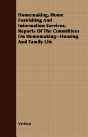 Homemaking, Home Furnishing and Information Services; Reports of the Committees on Homemaking--Housing and Family Life