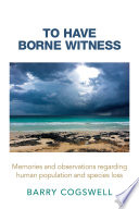 To Have Borne Witness